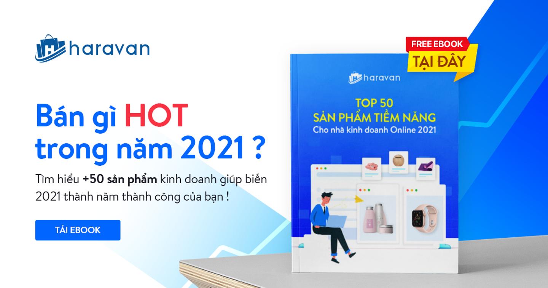 [Ebook] Top 50 sản phẩm tiềm năng cho nhà kinh doanh Online năm 2021