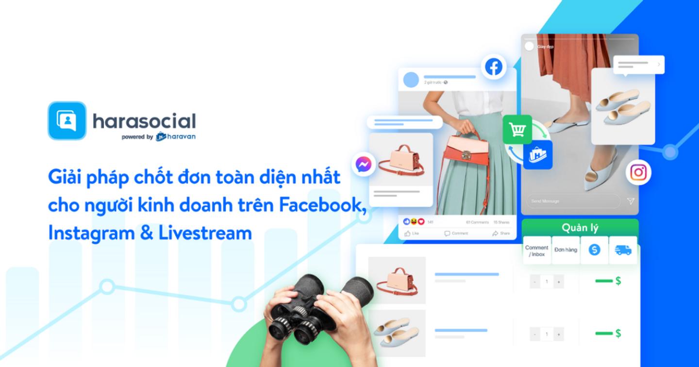 Giải pháp bán hàng trên Facebook, Instagram & Livestream toàn diện cho người kinh doanh online từ Haravan