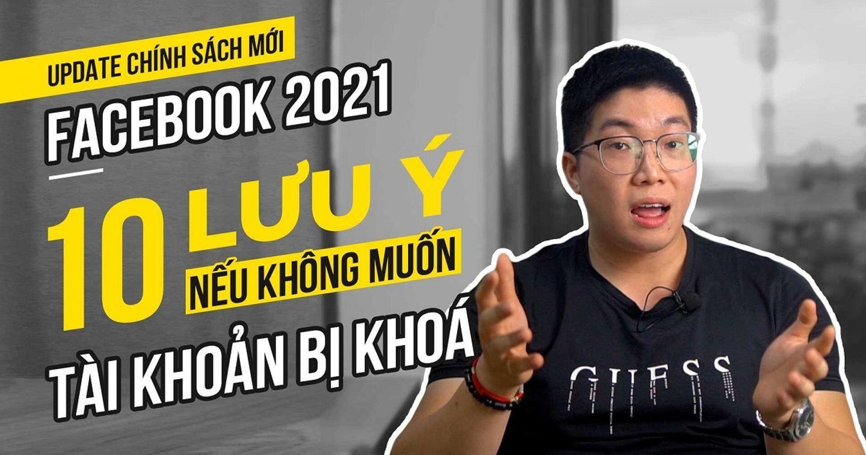 Update chính sách mới nhất từ quảng cáo Facebook Ads chính thức 2021