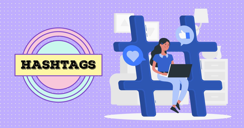 Tất tần tật cách sử dụng Hashtag trên 8 mạng xã hội phổ biến nhất