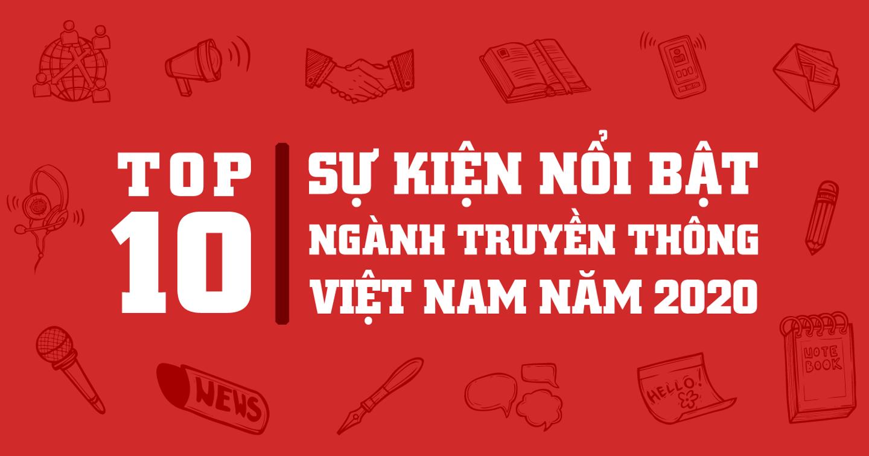 [Infographic] 10 sự kiện nổi bật ngành truyền thông Việt Nam năm 2020
