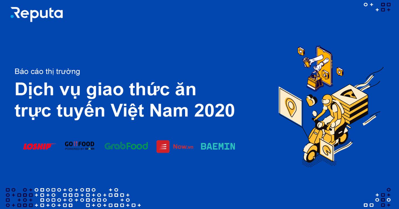 [Download] Báo cáo thị trường Dịch vụ Giao thức ăn trực tuyến Việt Nam 2020