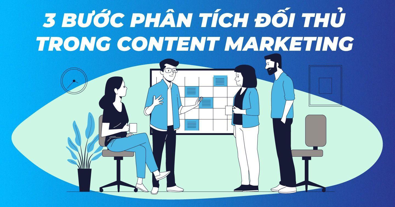 Giành phần thắng trong Content marketing với chiến lược phân tích đối thủ