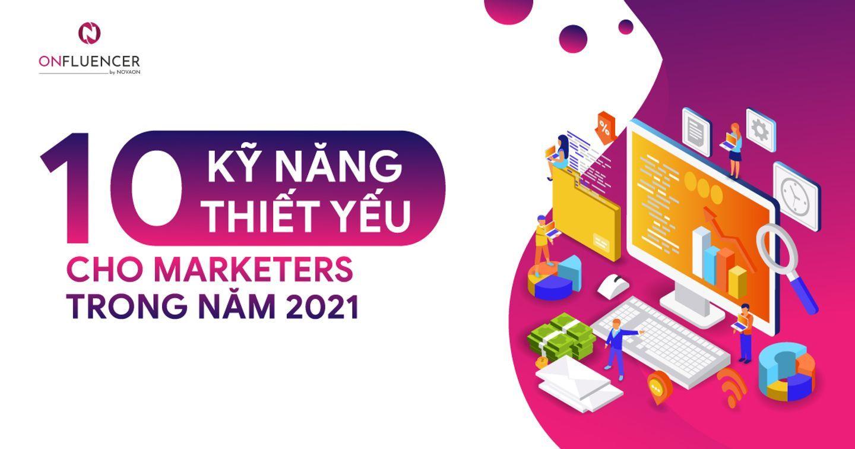 10 kĩ năng thiết yếu cho marketers trong năm 2021
