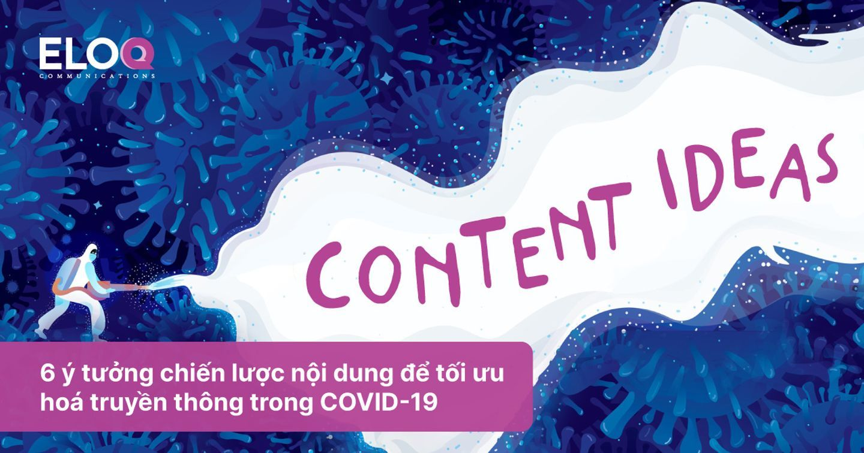 6 ý tưởng chiến lược nội dung để tối ưu hoá truyền thông trong COVID-19