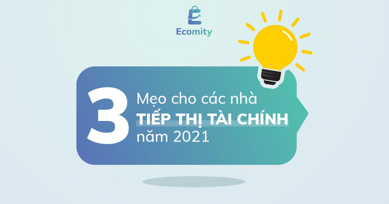 Tiếp thị tài chính | 3 Mẹo cho nhà tiếp thị tài chính 2021