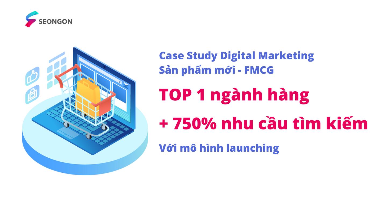 Làm Digital Marketing cho sản phầm mới - Case Study ngành FMCG