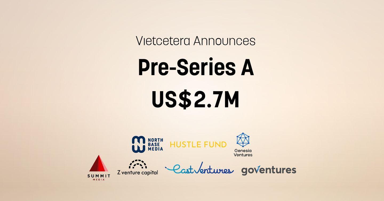 Nền tảng số Vietcetera thành công huy động vốn vòng Pre-Series A trị giá 2,7 triệu USD từ North Base Media