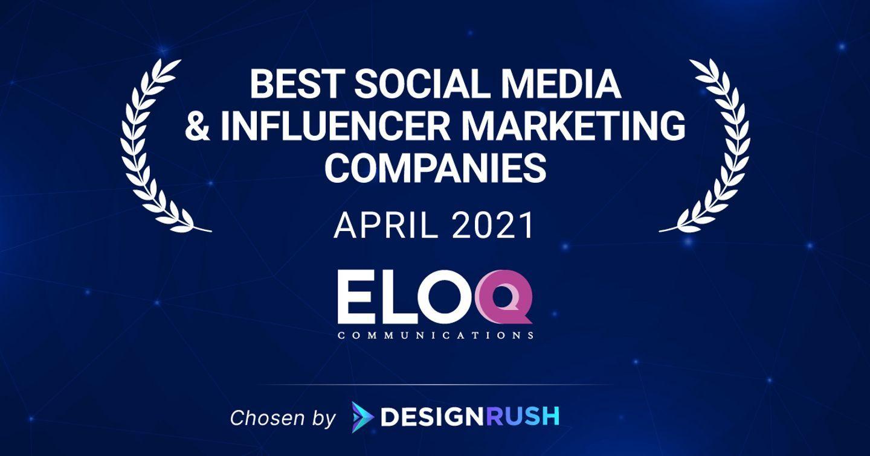 EloQ Communications có mặt trong danh sách những công ty hàng đầu về tiếp thị mạng xã hội và KOL tháng 4/2021