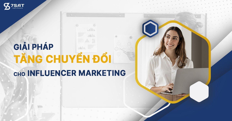 Giải pháp tăng chuyển đổi cho Influencer Marketing