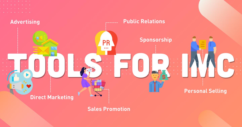 6 công cụ truyền thông marketing tích hợp (IMC) marketer cần biết
