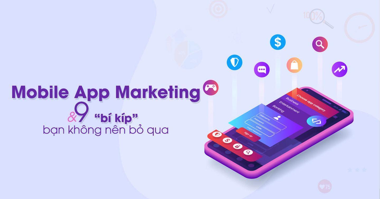"""Chiến lược Mobile App Marketing và 9 """"bí kíp"""" mà bạn không nên bỏ qua"""