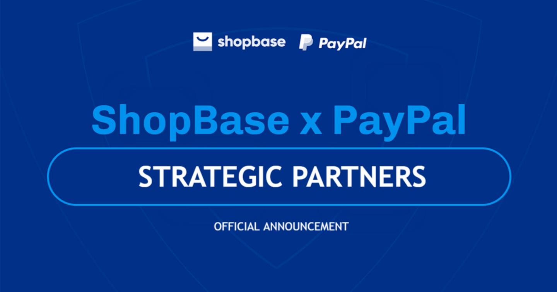 "ShopBase: The first ecommerce platform in Vietnam becomes strategic partner in ""PayPal Commerce Platform"""