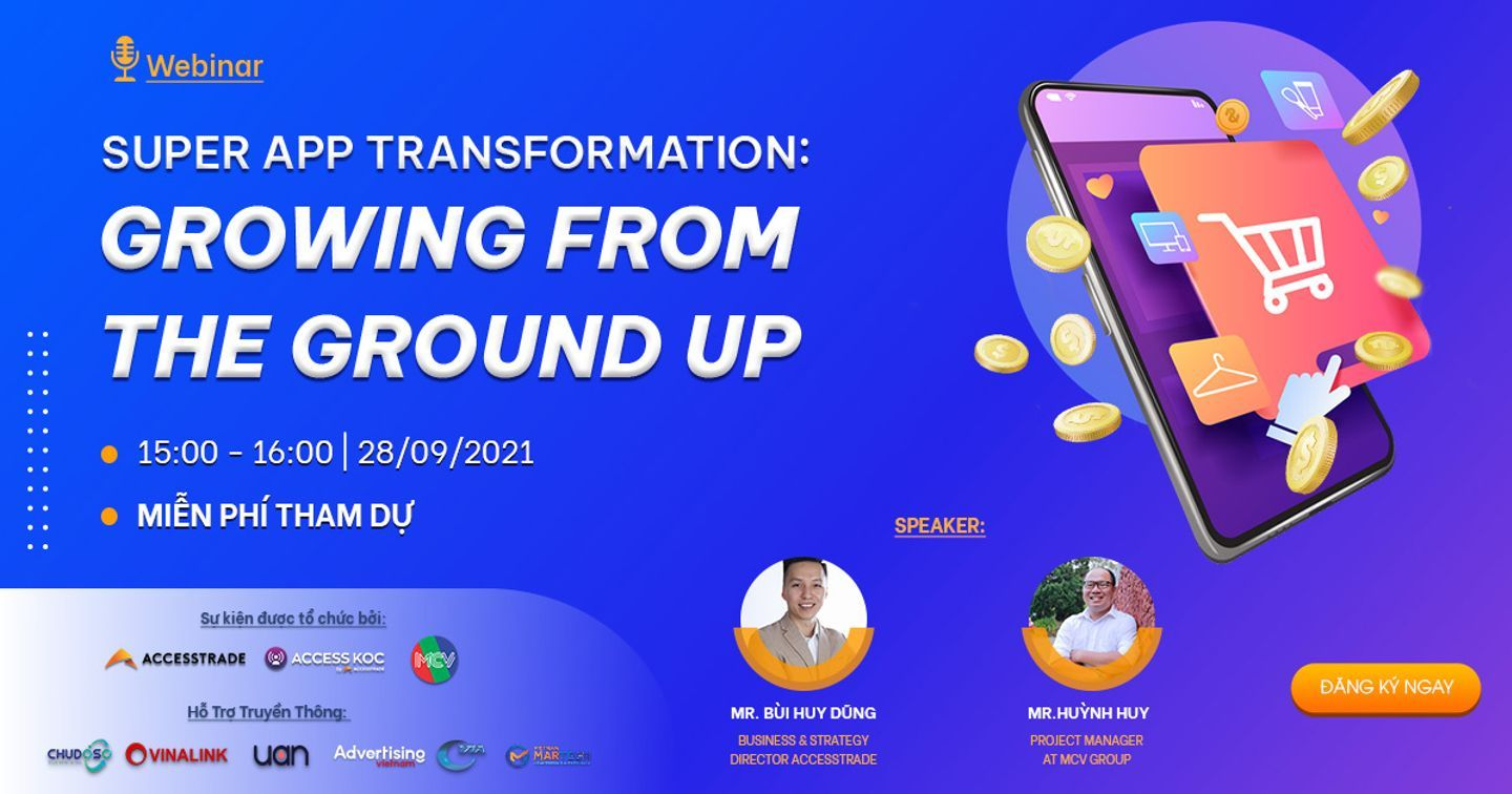 """Mời tham dự Webinar """"Super app transformation: Growing from the ground up"""""""