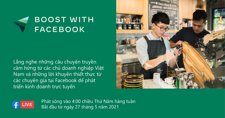 """Facebook tái khởi động chương trình """"Bệ phóng doanh nghiệp"""", tiếp tục hỗ trợ doanh nghiệp Việt vượt qua Covid"""