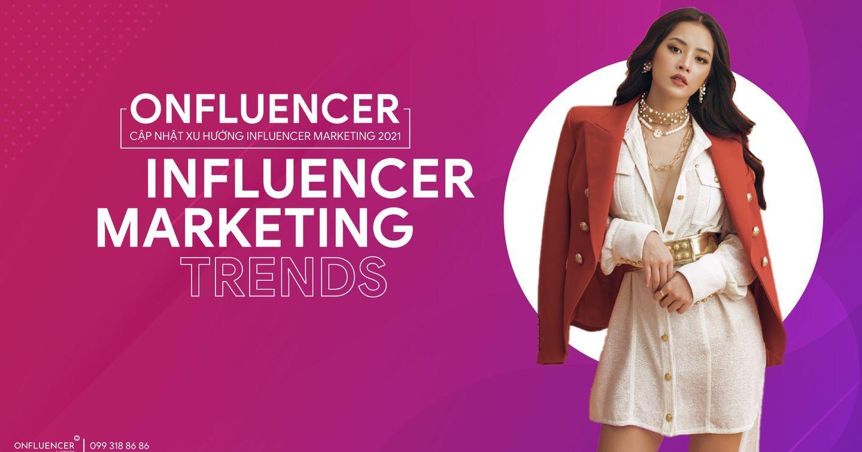 Những con số biết nói về Influencer Marketing nửa cuối năm 2021