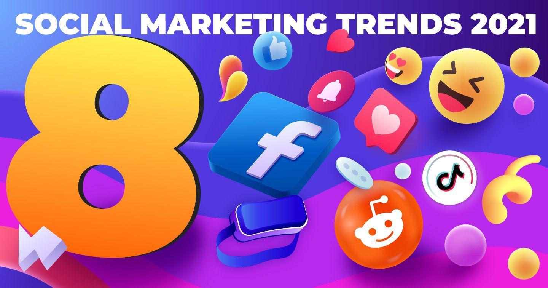 """[Infographic] 8 xu hướng tiếp thị mạng xã hội đáng chú ý năm 2022: Sự nở rộ của video dạng ngắn, Facebook """"cầm trịch"""" cuộc chơi,..."""