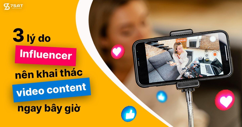 3 lý do Influencer nên khai thác video content ngay bây giờ