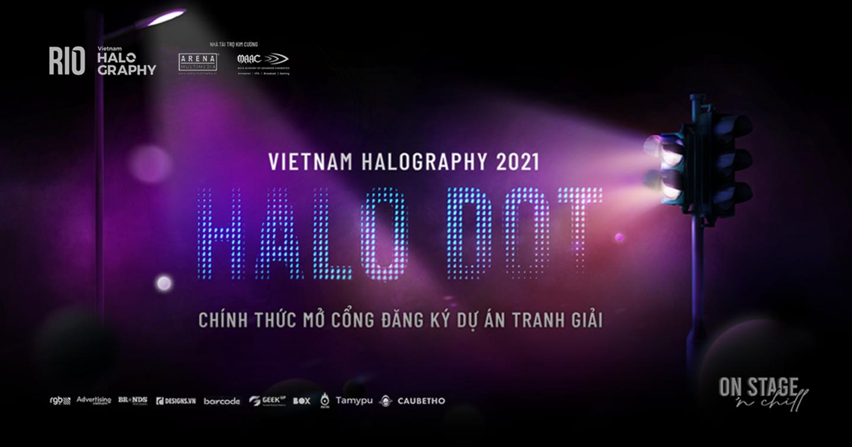 Vietnam Halography 2021 - Halo Dot Award chính thức mở cổng đăng ký dự án