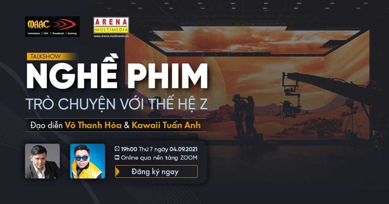 Gen Z bước vào nghề Phim: Trò chuyện cùng Đạo diễn Võ Thanh Hòa & Kawaii Tuấn Anh