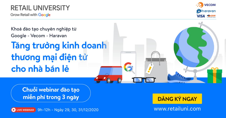 Mời tham dự Retail University: Chuỗi đào tạo chuyên nghiệp cho nhà kinh doanh từ Google - Vecom - Haravan