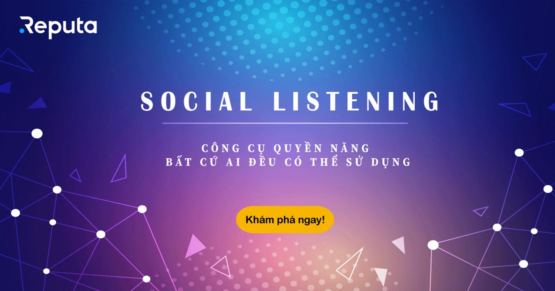 Social Listening - Công cụ quyền năng mà bất cứ ai đều có thể sử dụng