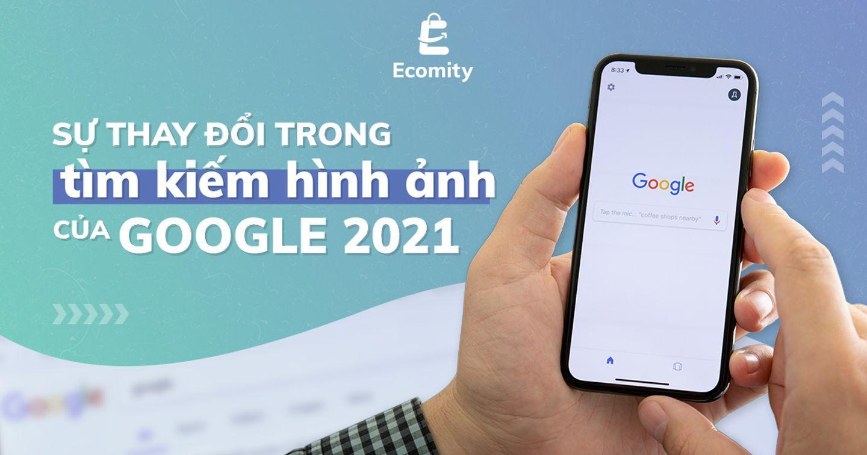 Sự thay đổi trong tìm kiếm hình ảnh của Google 2021