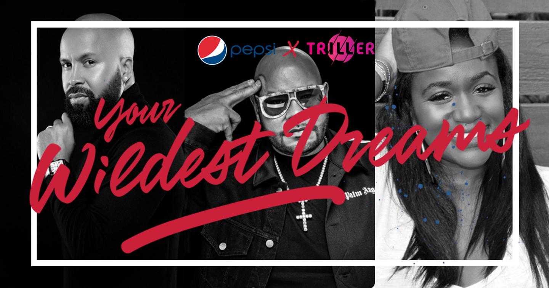 #YourWildestDreams - Màn bắt tay đầy ngoạn mục giữa Pepsi và Triller