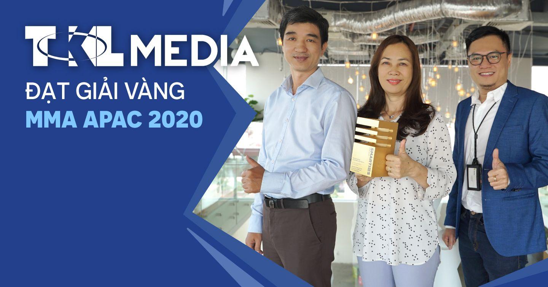 #Longform: TKL Media đạt giải Vàng MMA APAC 2020 – Dấu mốc đáng nhớ của Media Agency Việt tại sân chơi khu vực