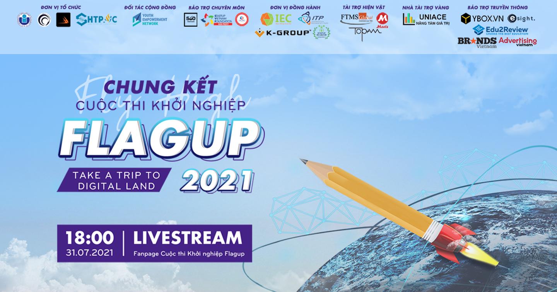 GALA Chung kết Cuộc thi Khởi nghiệp FLAGUP 2021 - LET'S FLY HIGH!
