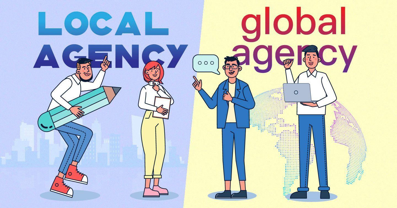 Chọn công ty Global hay Local? Đi tìm câu trả lời cho người mới làm agency