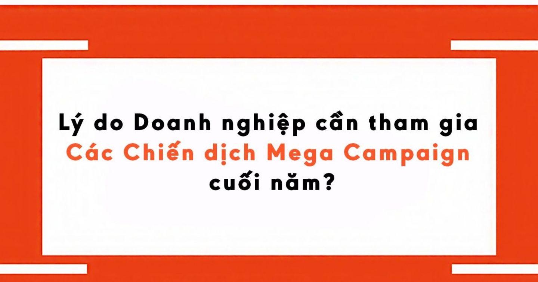 Lý do Doanh nghiệp cần tham gia Mega Campaign lớn cuối năm