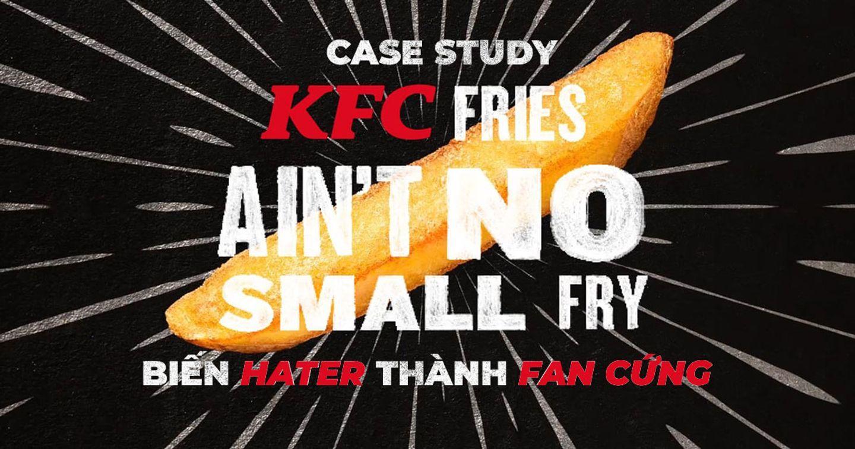 """KFC đã làm thế nào để """"hô biến"""" vô số hater thành fan cứng với chi phí vô cùng nhỏ bé?"""