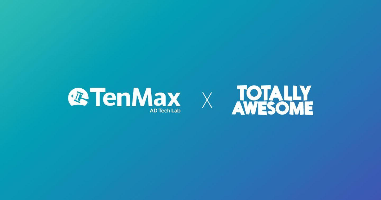 TotallyAwesome và TenMax | Hợp Tác Đẩy Mạnh Nền Tảng Quảng Cáo An Toàn & Sáng Tạo cho Trẻ Em, Thanh Thiếu Niên và Gia Đình Việt Nam