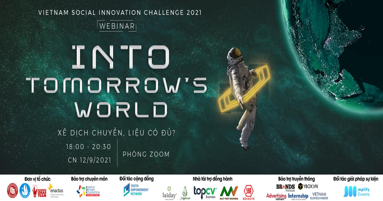 Chính Thức Mở Đơn Đăng Ký Tham Dự Webinar 'Into Tomorrow's World - Xê Dịch Chuyển, Liệu Có Đủ?'