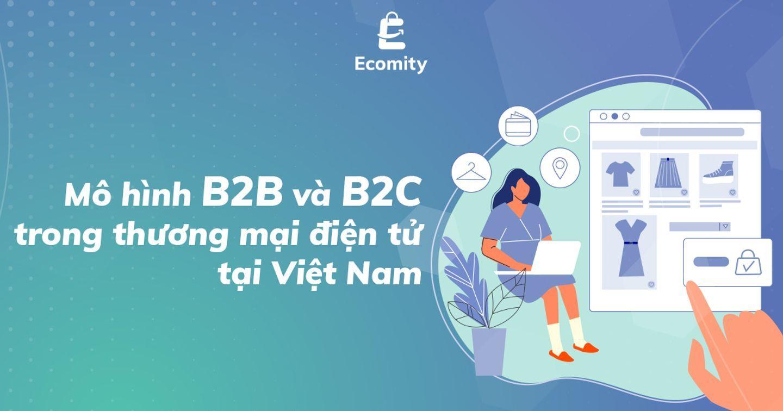 Thương mại điện tử   Phân biệt giữa B2B và B2C