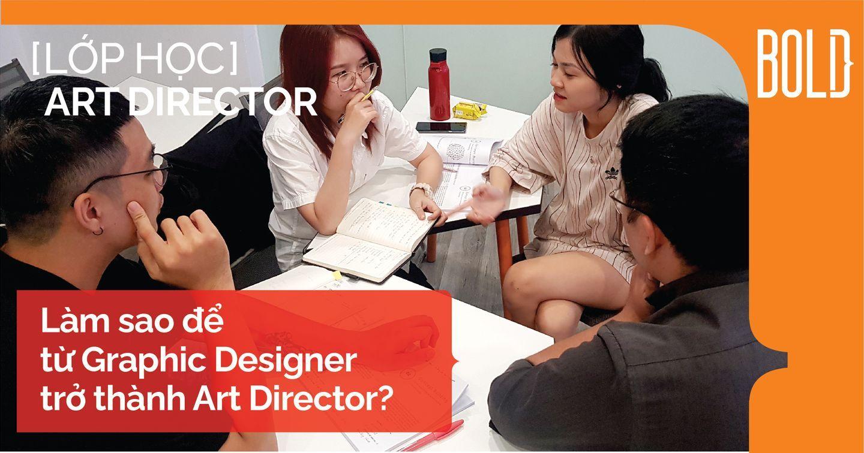 Graphic Designer làm sao trở thành Art Director?