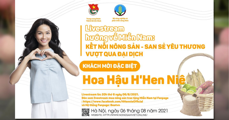 Livestream bán nông sản ủng hộ người nông dân Hoa hậu H'Hen Niê chốt hơn 1.200 đơn hàng