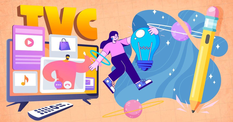 TVC là gì? Cùng tìm hiểu qua chia sẻ của chuyên gia 20 năm kinh nghiệm