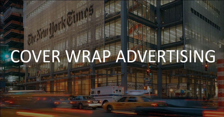 Truyền thông quốc tế: 7 lợi thế tuyệt vời của dạng quảng cáo bằng Cover Wrap trên báo quốc tế