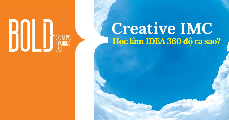 Creative trong IMC 360 như thế nào?