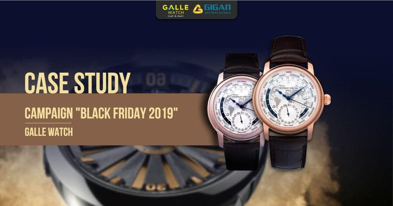 Chiến dịch Marketing Black Friday 2019 giúp tăng 300%  doanh số online cho Galle Watch
