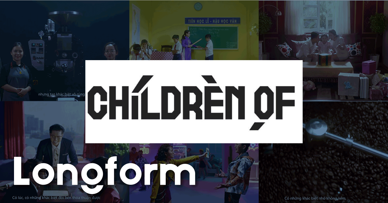 #Longform: Children Of - Chân dung Production House đứng sau các chiến dịch sáng tạo của The Coffee House
