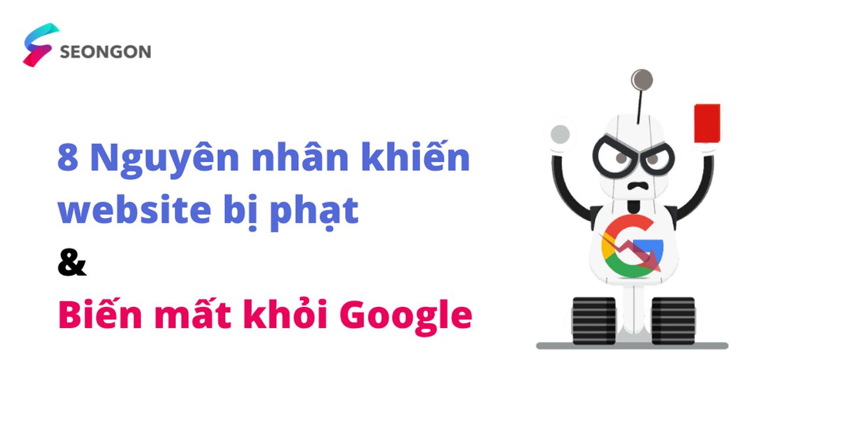 8+ Nguyên nhân khiến Website bị phạt và biến mất khỏi Google