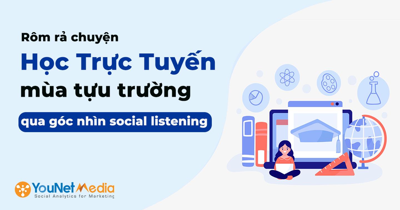 """Rôm rả chuyện """"học trực tuyến"""" mùa tựu trường qua góc nhìn social listening"""