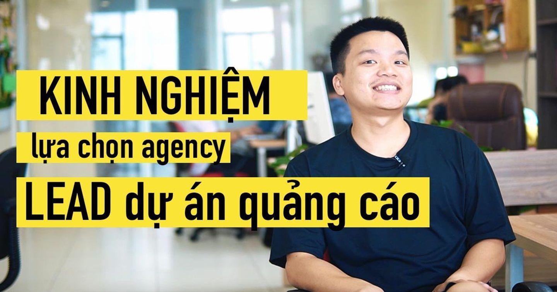 5 Tiêu chí CẦN PHẢI CÓ để lựa chọn agency quảng cáo