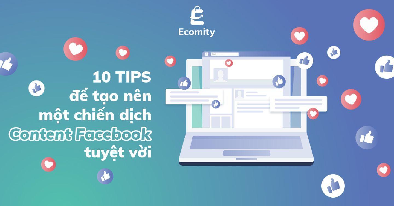 10 TIPS để tạo nên một chiến dịch Content Facebook tuyệt vời