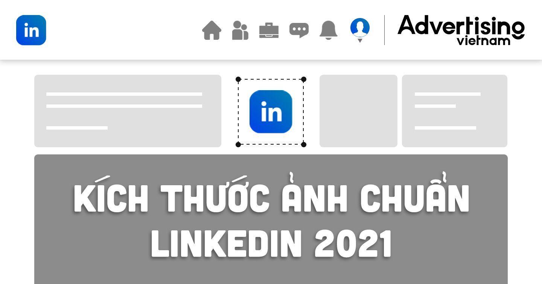"""Kích cỡ ảnh LinkedIn năm 2021 """"chuẩn chỉnh"""" cho bài đăng thêm chuyên nghiệp"""