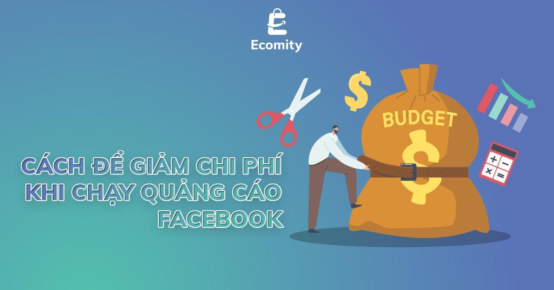 Quảng cáo Facebook | Làm sao để giảm chi phí?