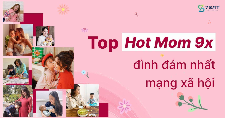 Top Hot Mom 9X đình đám nhất mạng xã hội